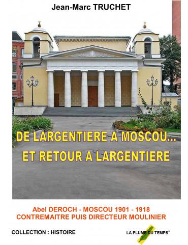 DE LARGENTIERE A MOSCOU… ET...