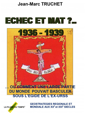 ECHEC ET MAT ?.. 1936-1939