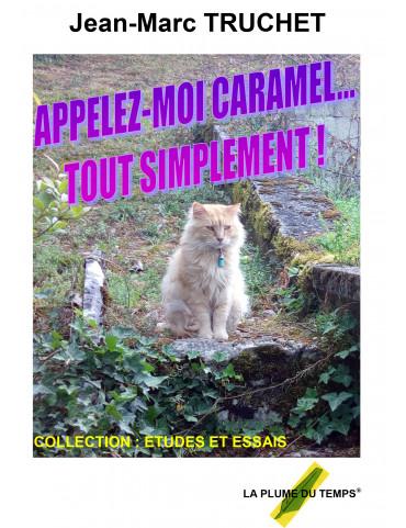 APPELEZ-MOI CARAMEL… TOUT...