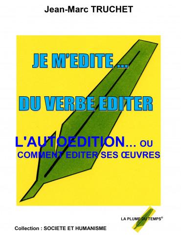 AUTO-EDITION… OU COMMENT...